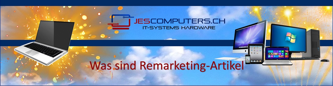 Was sind Remarketing Notebooks und Remarketing Computer?