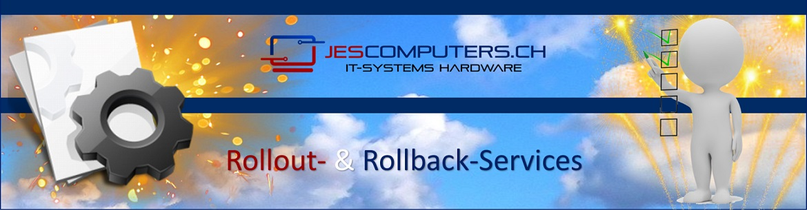 Jes Computers - Rollout- / Rollback-Services